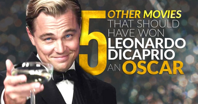 5 Academy Award Worthy Leonardo Dicaprio Performances