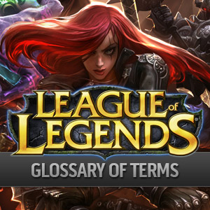League of Legends glossary