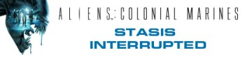 Aliens: Colonial Marines: Stasis Interrupted banner