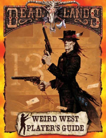DeadLands Weird West Player's Guide