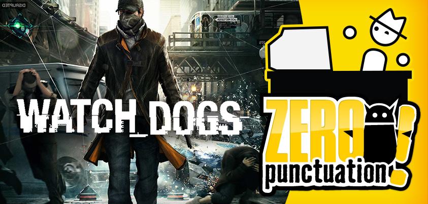 Zero Punctuation Watch Dogs