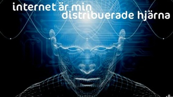 The Swedish text in this image translates roughly to 'Internet is my distributed brain.'
