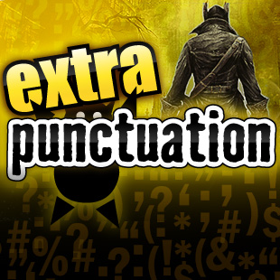 Extra Punctuation Bloodborne