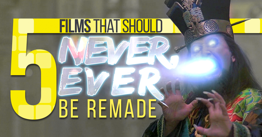 Five Films That Should Never, Ever Be Remade social