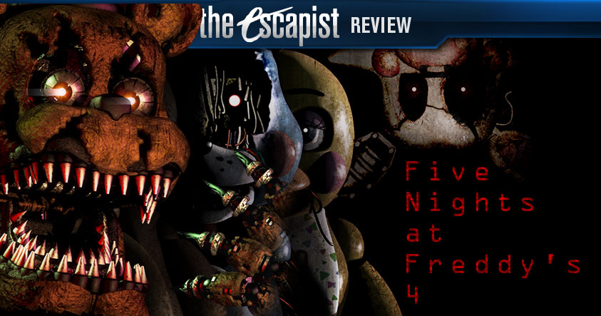 Five Nights At Freddys 4 Review Worth Reviews The Escapist
