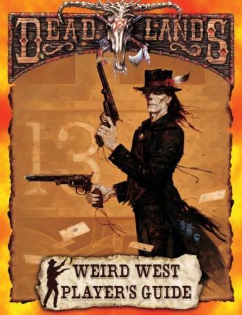 DeadLands Weird West Player's Guide