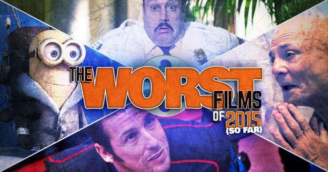 Worst Films of 2015 (So Far) Banner